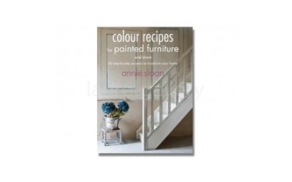 Colour Recipies for Furniture & more by Annie Sloan